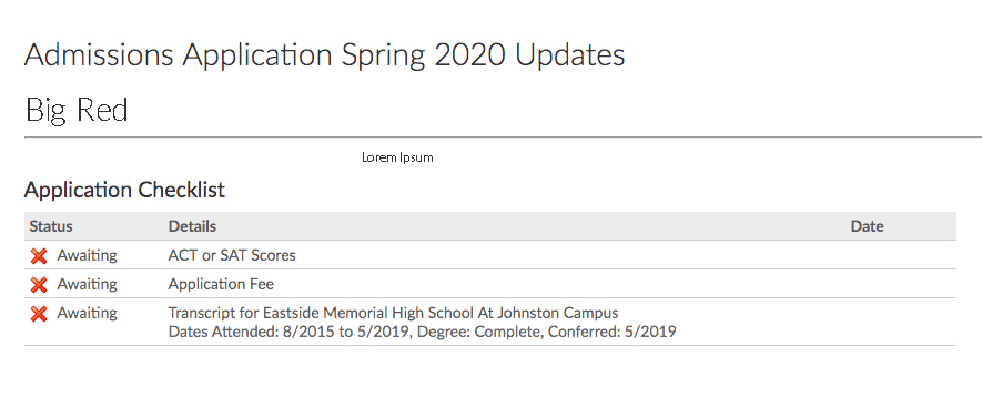 "A screenshot with the heading ""Admissions Application Spring 2020 Updates"", showing the applicant's name. Under the heading ""Application Checklist"" is a list of pending items, including test score and application fee."