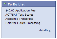 Sample To Do List: $40 Application Fee, ACT/SAT Test Scores, Academic Transcripts, Hold for Future Processing.